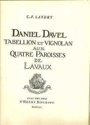 Daniel Davel, tabellion et vignolan aux quatre paroisses de Lavaux *: LANDRY Charles-François :