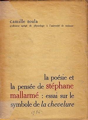 La poésie et la pensée de Mallarmé: essai sur le symbole de la chevelure *: ...