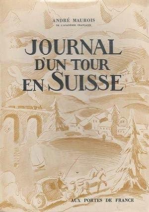 Journal d'un tour en Suisse *: MAUROIS André :