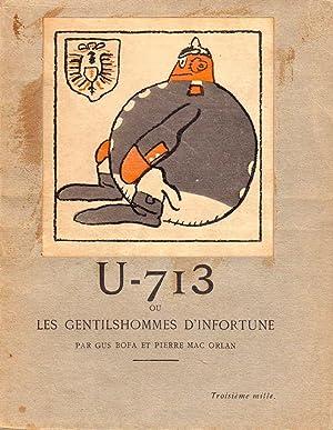 U-713 ou les gentilshommes d'infortune *: MAC ORLAN Pierre :