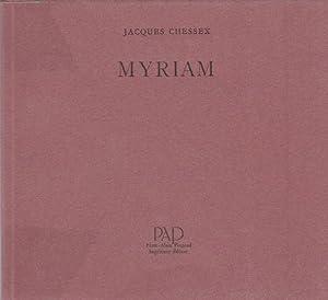 Myriam *: CHESSEX Jacques :