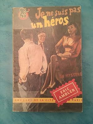 Je ne suis pas un héros *: AMBLER Éric :
