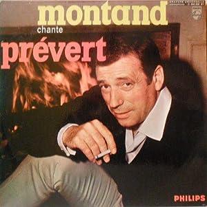 Yves Montand chante Jacques Prévert *: [PR�VERT Jacques] MONTAND Yves :