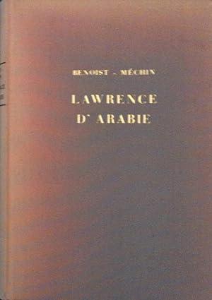 Lawrence d'Arabie ou le rêve fracassé *: BENOIST-MéCHIN Jacques :