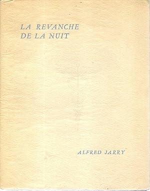 La revanche de la nuit *: JARRY Alfred :