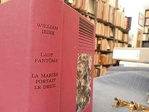 Lady fantôme - La mariée portait le deuil *: IRISH William :