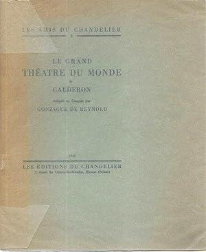 Le grand théâtre du monde *: CALDERON :