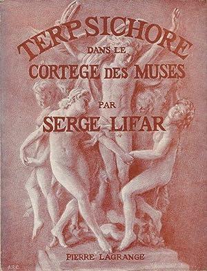 Terpsichore dans le cortège des muses *: LIFAR Serge :