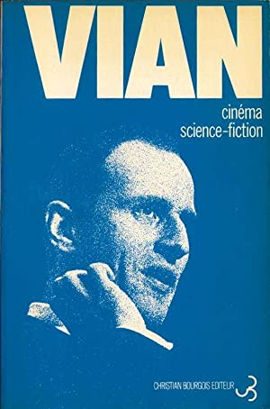 Cinéma science-fiction *: VIAN Boris :