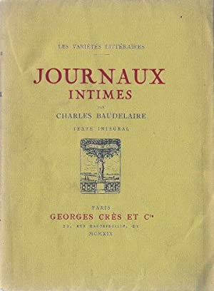 Journaux intimes - Fusées, Mon coeur mis à nu *: BAUDELAIRE Charles :