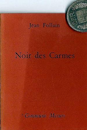 Noir des Carmes *: FOLLAIN Jean :