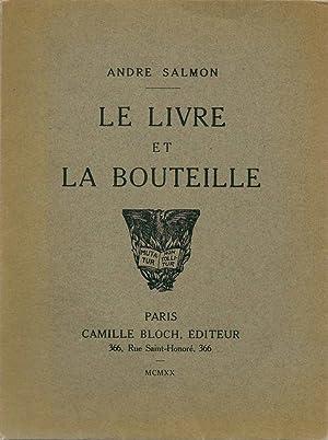 Le livre et la bouteille *: SALMON Andr� :