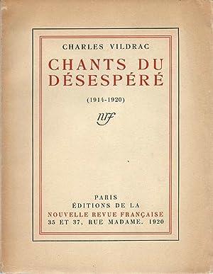 Chants du désespéré (1914-1920) *: VILDRAC Charles :