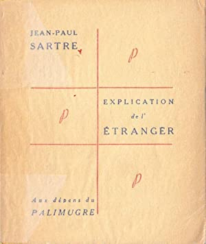 Explication de l'étranger *: CAMUS Albert] SARTRE Jean-Paul :