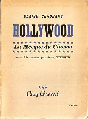 Hollywood, la Mecque du cinéma *: CENDRARS Blaise :