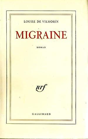 Migraine *: VILMORIN Louise de :
