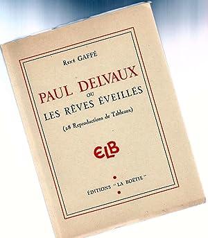 Paul Delvaux ou les rêves éveillés *: GAFFE Ren� :