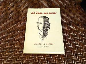La peau des autres *: [DARD Fr�d�ric] PR�TRE Marcel -G.: