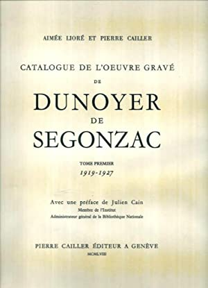 Catalogue de l'oeuvre gravé de Dunoyer de Segonzac I *: CAILLER Pierre & LIORE Aim�e :