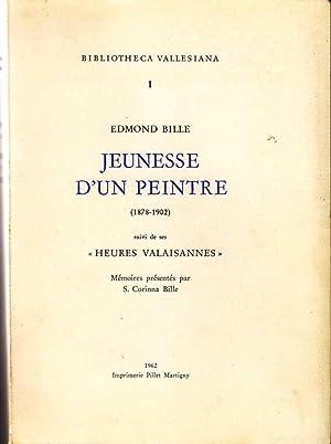 """Edmond Bille. Jeunesse d'un peintre (1878-1902) suivi de ses """"Heures valaisannes"""" *:..."""