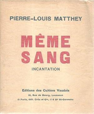 Même sang *: MATTHEY Pierre-Louis :