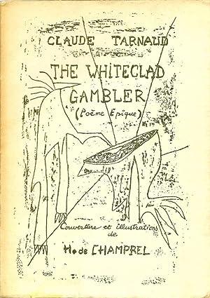 The Whiteclad Gambler. Le joueur blanc vêtu ou les écrits et les gestes de H de ...
