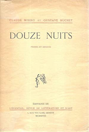 Douze nuits *: MISERY Claude & BUCHET Gustave :