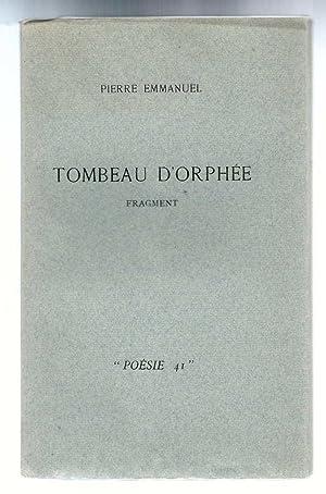 Tombeau d'Orphée *: EMMANUEL Pierre :