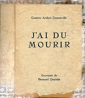 J'ai du mourir *: DASSONVILLE Gustave Arthur :