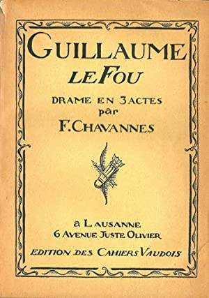 Guillaume le Fou *: CHAVANNES F.: