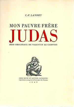 Mon pauvre frère Judas *: LANDRY Charles-Fran�ois :