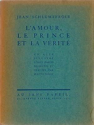 L' amour, le prince et la vérité *: SCHLUMBERGER Jean :