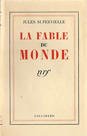 La fable du monde *: SUPERVIELLE Jules :