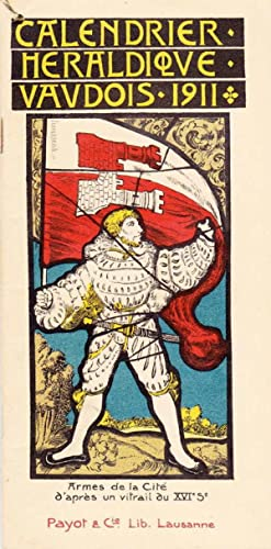 Calendrier héraldique vaudois 1911 *: Anonyme :