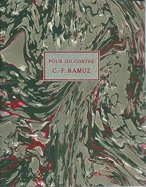 Pour ou contre C.-F. Ramuz *: RAMUZ Charles Ferdinand] CINGRIA Charles-Albert, COCTEAU Jean, ...