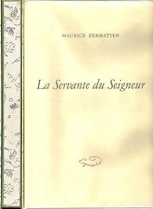 La Servante du Seigneur *: ZERMATTEN Maurice :