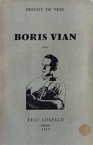Boris Vian *: VIAN Boris] VREE Freddy de: