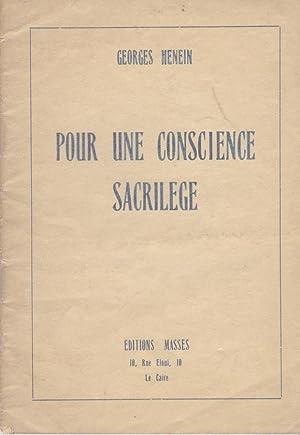 Pour une conscience sacrilège *: HENEIN Georges, SILONE Ignazio, ROUGEMONT Denis de & ...