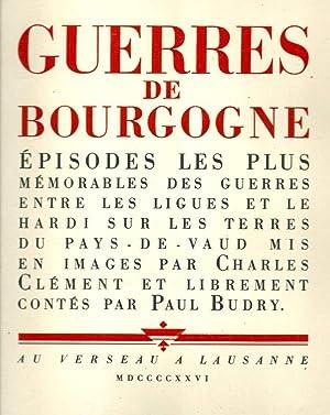 Guerres de Bourgogne, épisodes les plus mémorables des guerres entre les ligues et le...