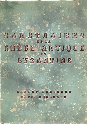 Sanctuaires de la Grèce antique et byzantine *: BOSSHARD Ernest :