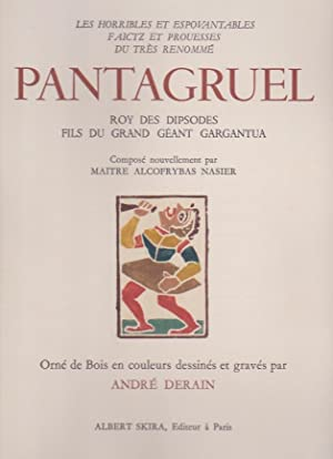 Les horribles et espovantables faictz et prouesses du très rennomé Pantagruel roy des...