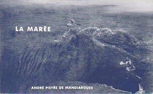 La marée *: PIEYRE DE MANDIARGUES André :