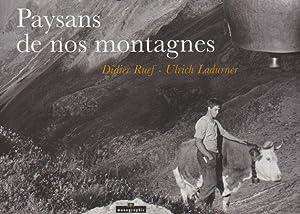 Paysans de nos montagnes *: CHAPPAZ Maurice] LADURNER Ulrich :