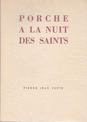 Porche à la nuit des saints *: JOUVE Pierre-Jean :