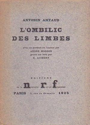 L' ombilic des limbes *: ARTAUD Antonin :