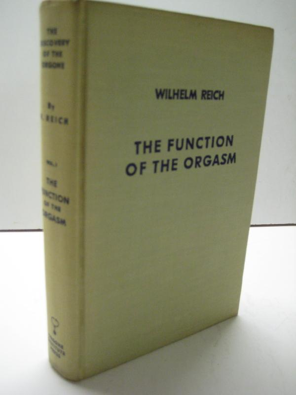 The Function of the Orgasm. Sex-economic problems of biological energy. Tranlated from the German ...