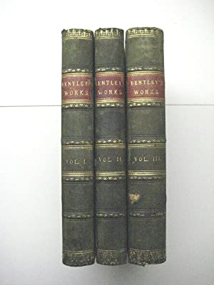 The Works. Coll. and ed. by A. Dyce. 3 Vols. [=Alles].: Bentley, Richard.