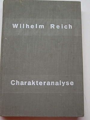 Charakteranalyse. Technik und Grundlagen für Studierende und praktizierende Analytiker.: Reich...