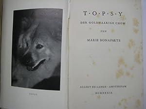 Topsy der goldhaarige Chow. Übersetzt von Anna und Sigmund Freud.: Bonaparte, Marie.