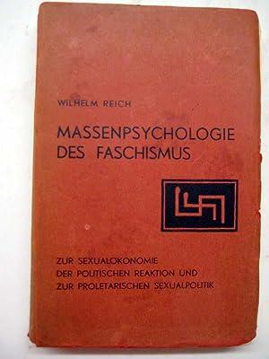 Massenpsychologie des Faschismus. Zur Sexualökonomie der politischen Reaktion und zur ...